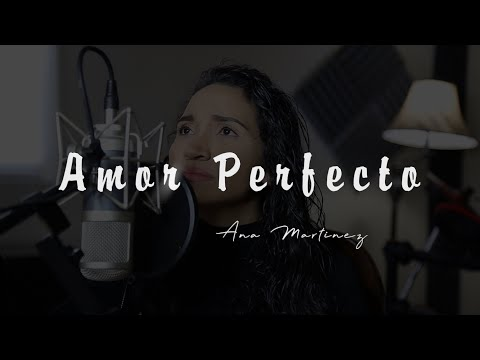 Amor Perfecto | COVER | Ana Martinez