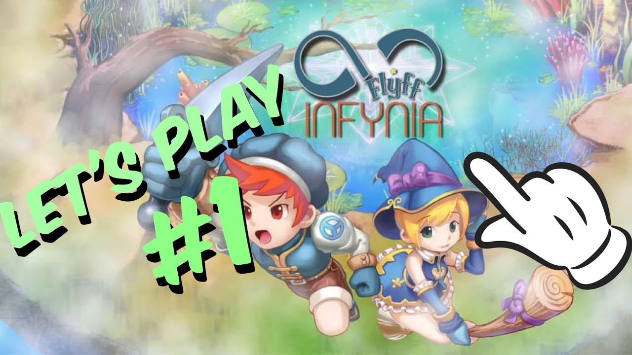 Let's Play Flyff Fly For Fun (Infynia Private Server) 2019 - Part 1