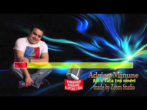 ADRIAN MINUNE - AM O FATA TOP MODEL, KARAOKE SUPER STARS