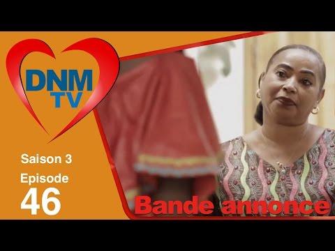 Dinama Nekh saison 3 épisode 46 : La bande annonce
