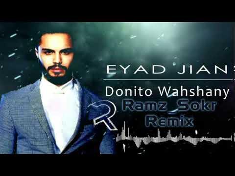 Eyad Jian - Donito Wahshany | Ramz Sokr Remix