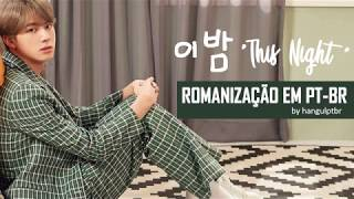 Jin (BTS) - 'Tonight/ This Night' 이 밤 [Romanização em PT-BR]