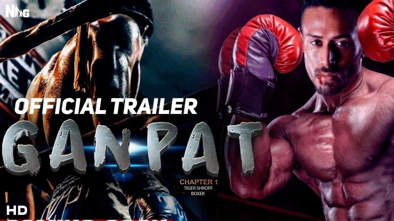 Download Ganpat Chapter 1 Official Trailer | Tiger Shroff As Boxer |Tiger Shroff ,Vikas Bahl |Concept Trailer