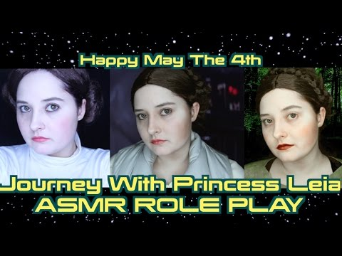 ASMR✨Journey With Princess Leia (Role Play) May The 4th!✨Happy Star Wars Day!