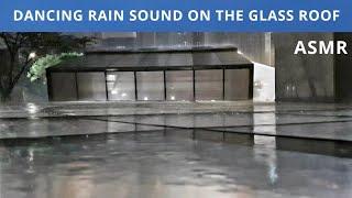 유리 지붕 위로 떨어지는 바람든 빗소리 |ASMR|SO…