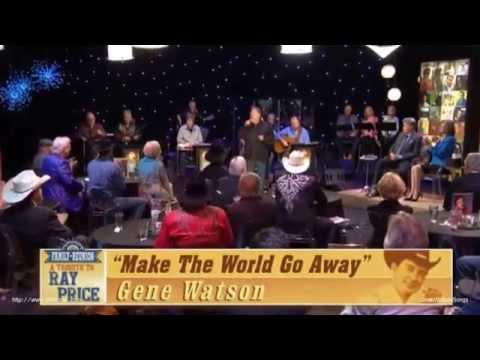 Gene Watson - Make The World Go Away