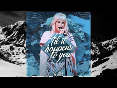 Kesha - Til It Happens To You