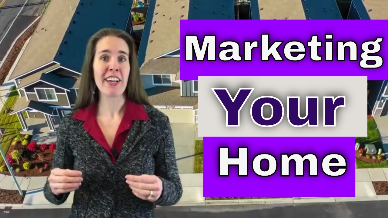 How To Market Your Home To Sell Quickly (and For The Highest Price)   Seattle, WA