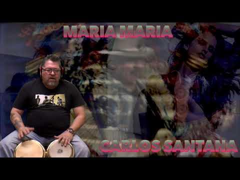 Maria Maria--Carlos Santana Bongos By Lee Olivas