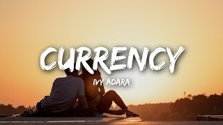Ivy Adara - Currency (Lyrics / Lyrics Video)