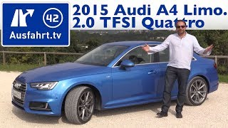 2015 Audi A4 2.0 TFSI S tronic quattro Limousine - Kaufberatung, Test, Review