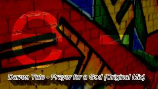 Daren Tate - Prayer for a God (Original Mix)