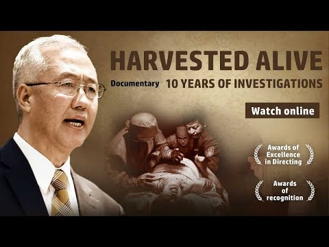 Harvested alive -10 years investigation of Force Organ Harvesting