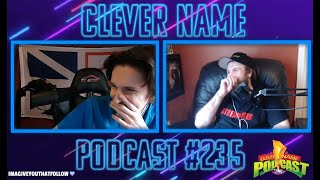 F*ck Me Self With A Potato - Clever Name Podcast #235