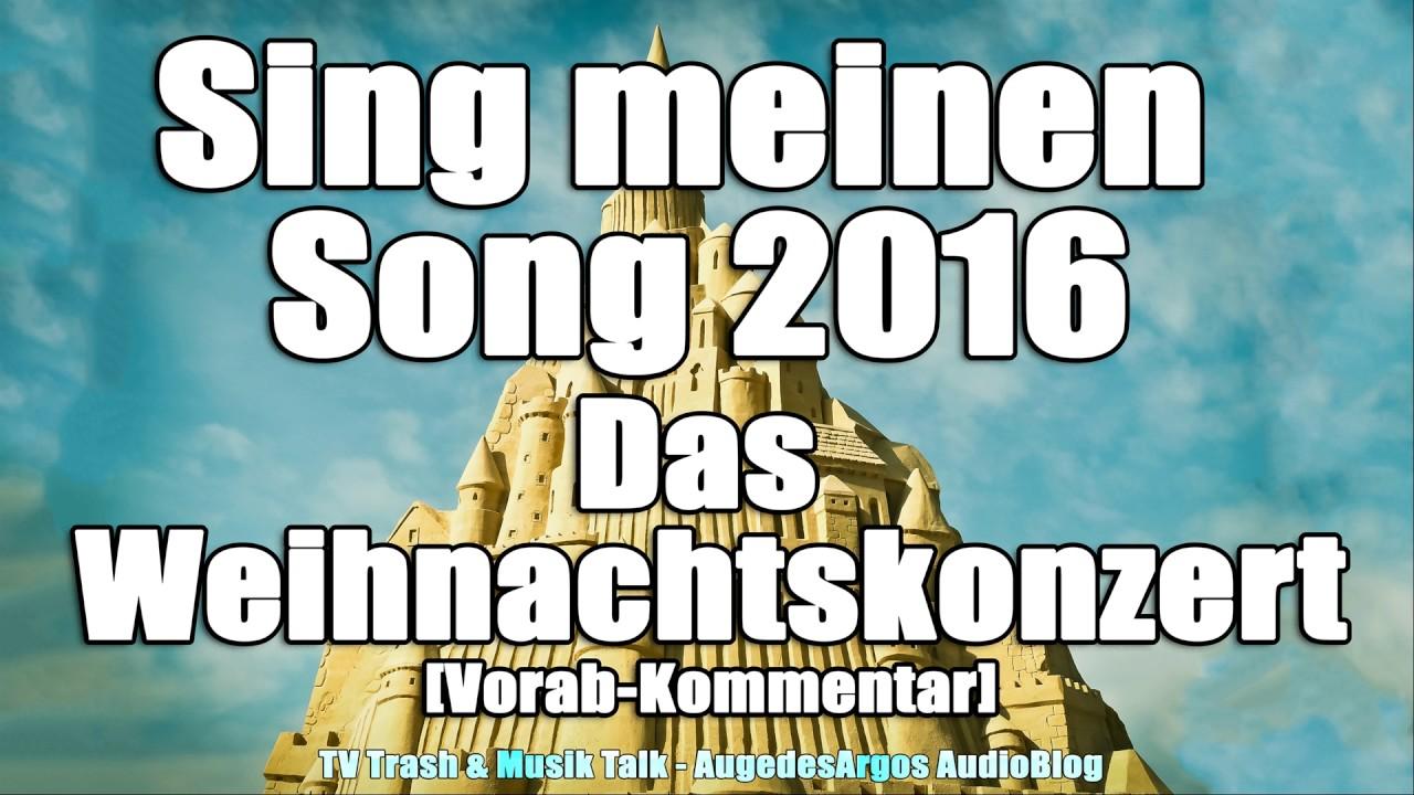 Sing Meinen Song 2016 Das Weihnachtskonzert Vorab Kommentar
