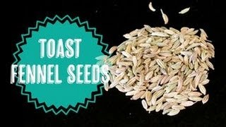 How To Toast Fennel Seeds