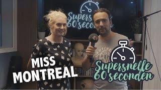 Supersnelle 60 Seconden met Miss Montreal