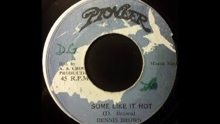 Watch Dennis Brown Some Like It Hot video