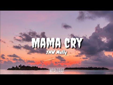 ynw-melley---mama-cry-(lyrics)