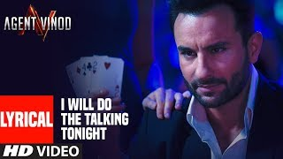 lyrical-i-will-do-the-talking-tonight-agent-vinod-saif-ali-khan