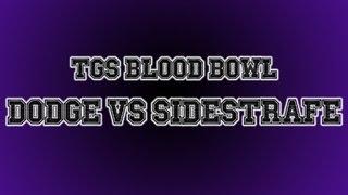 TGS Blood Bowl Tournament - Dodger Vs Sidestrafe