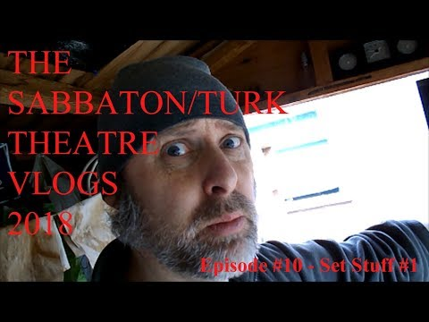 Michael Sabbaton 'TURK' Theatre VLOGS 2018 EPISODE 10 - Set Stuff #1