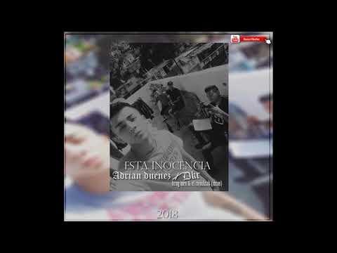 ESTA INOCENCIA // ADRIAN DUENEZ & DKR (DRUGWEN ROJOCRAK COROS) // 2018 COMPARTELO