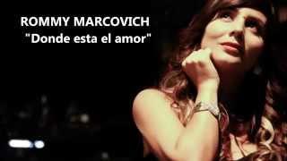 Rommy Marcovich - Donde esta el amor
