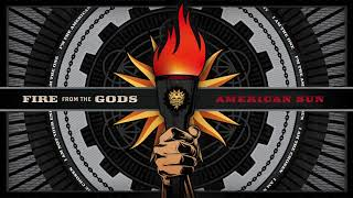 Fire From The Gods - American Sun (Official Audio)