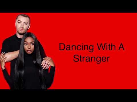 Sam Smith x Normani - Dancing With A Stranger Lyrics