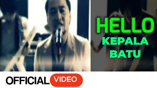 Hello - Kepala Batu ( Official Video )