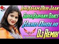 Teri Kasam Meri Jaan New Haryanvi 2019 Hard Dholki Mix By Dj Noorhasan Farrukhabad Up