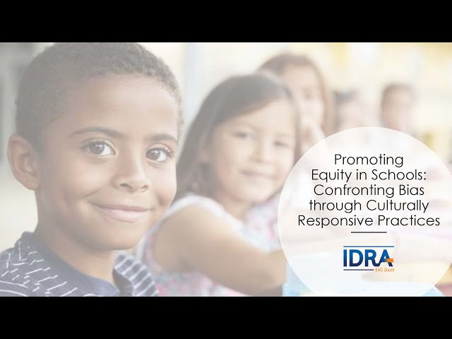 Promoting Equity in Schools: Confronting Bias through Culturally Responsive Practices