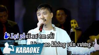 [KARAOKE] Xa Anh Rồi - Quang Lập TONE NAM