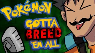 Pokemon 'Bridged: Gotta Breed 'Em All! MP3