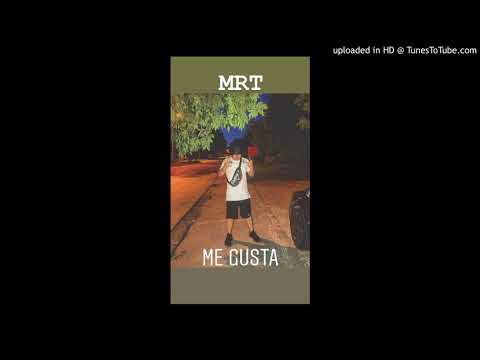 MRT - ME GUSTA