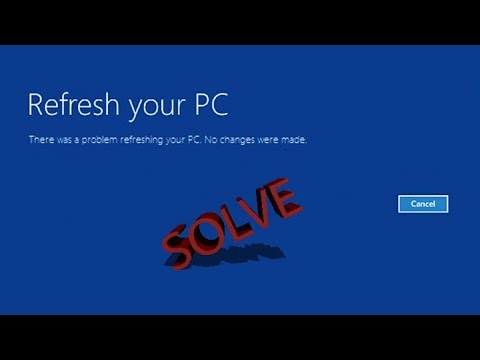 How to fix There was a problem refreshing your pc no changes were