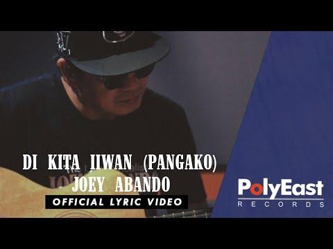Joey Abando - Di Kita Iiwan (Pangako) - Official Lyric Video