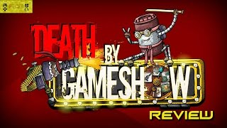 "Death By Game Show Review ""Buy, Wait for Sale, Rent, Never Touch?"""