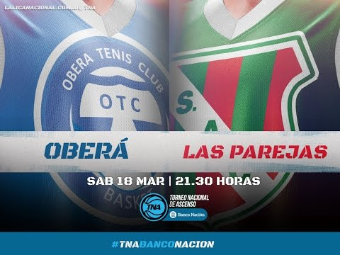 18.03.2017 | Oberá Tenis Club vs. Sportivo Las Parejas | #LaLigaCadaVezMasGrande
