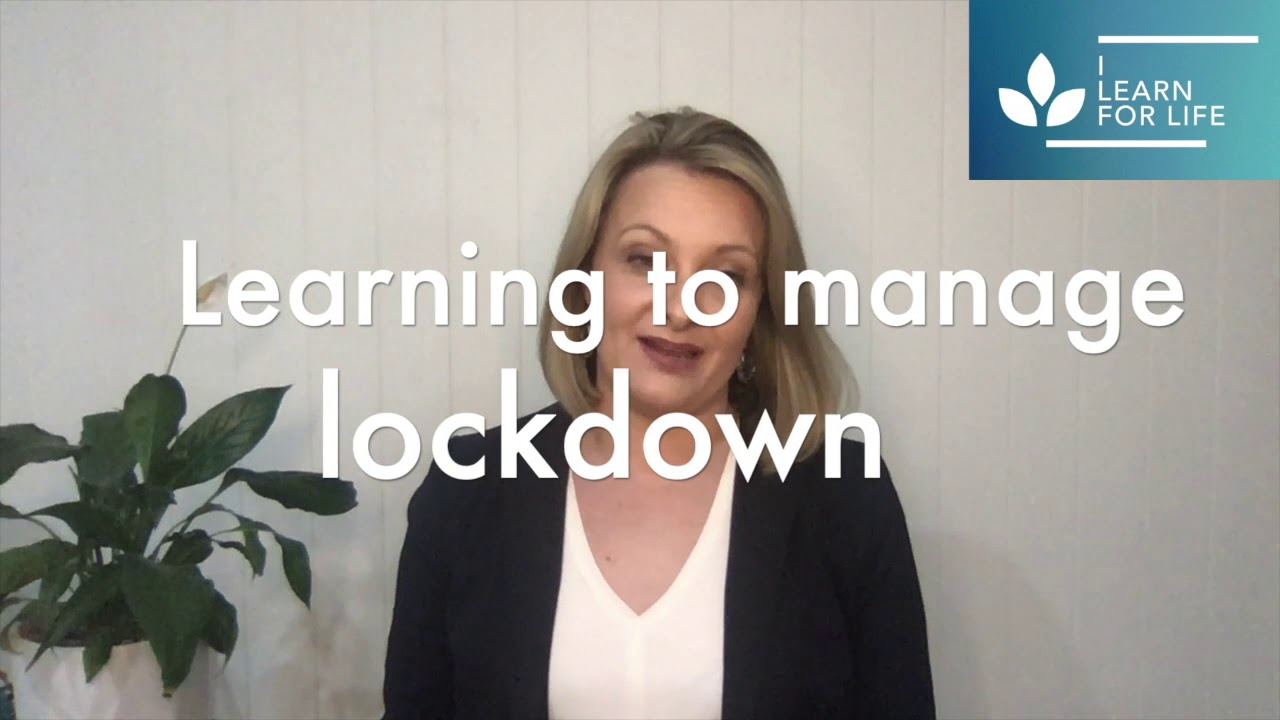 Let's talk about learning to manage lockdown!