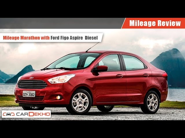 Mileage Marathon With Ford Figo Aspire Diesel