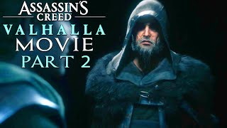 ASSASSIN'S CREED VALHALLA All Cutscenes (PART 2) Game Movie 1080p HD