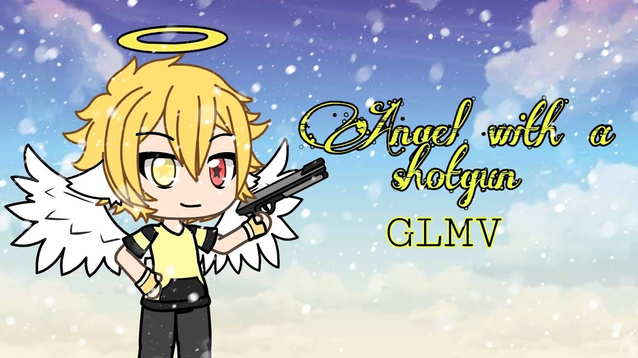 Angel with a shotgun/male version/GLMV - YouTube