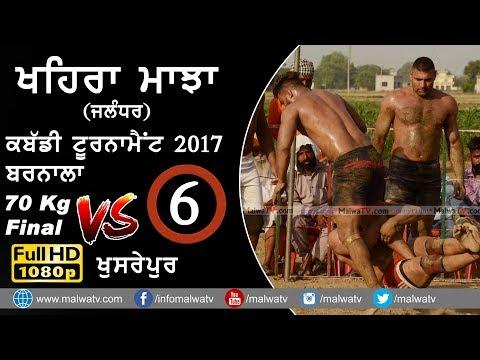 KHAIRA MAJJA (Kapurthala)   KABADDI TOURNAMENT - 2017   BARNALA vs KUSHREWAL   Full HD   Part 6th