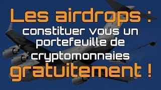 LES AIRDROPS : COMMENT AVOIR DES CRYPTOS GRATUITEMENT ! 🎁