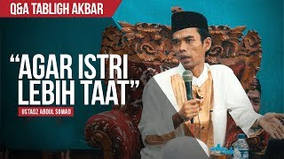 """Agar Istri Lebih Taat"" | Ustadz Abdul Somad, Lc., MA. | Q&A TABLIGH AKBAR"