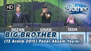 Big Brother Türkiye (13 Aralık 2015) Pazar Akşam Yayını - Bölüm 20