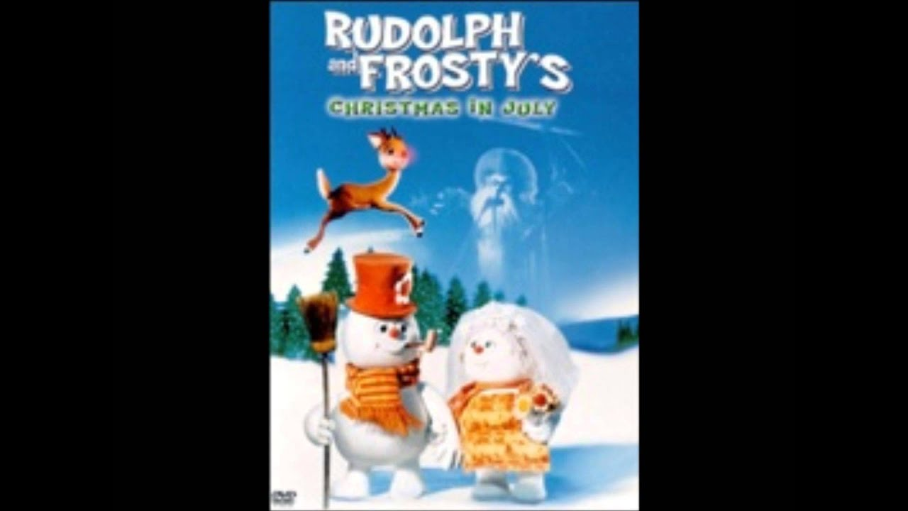 Rudolph and Frosty\'s Christmas in July, If only now and then - YouTube