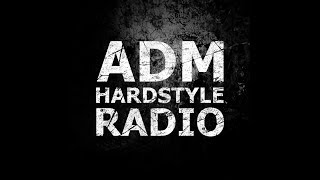 A D M Hardstyle Radio Live NON STOP HARDSTYLE Test Stream